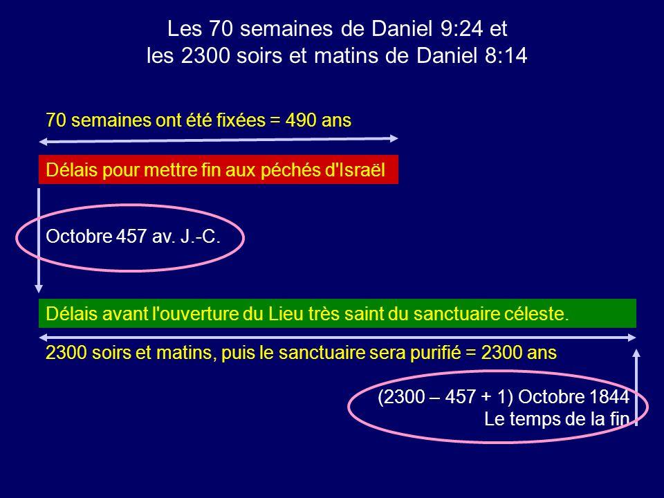 70 semaines ont été fixées = 490 ans 2300 soirs et matins, puis le sanctuaire sera purifié = 2300 ans Les 70 semaines de Daniel 9:24 et les 2300 soirs