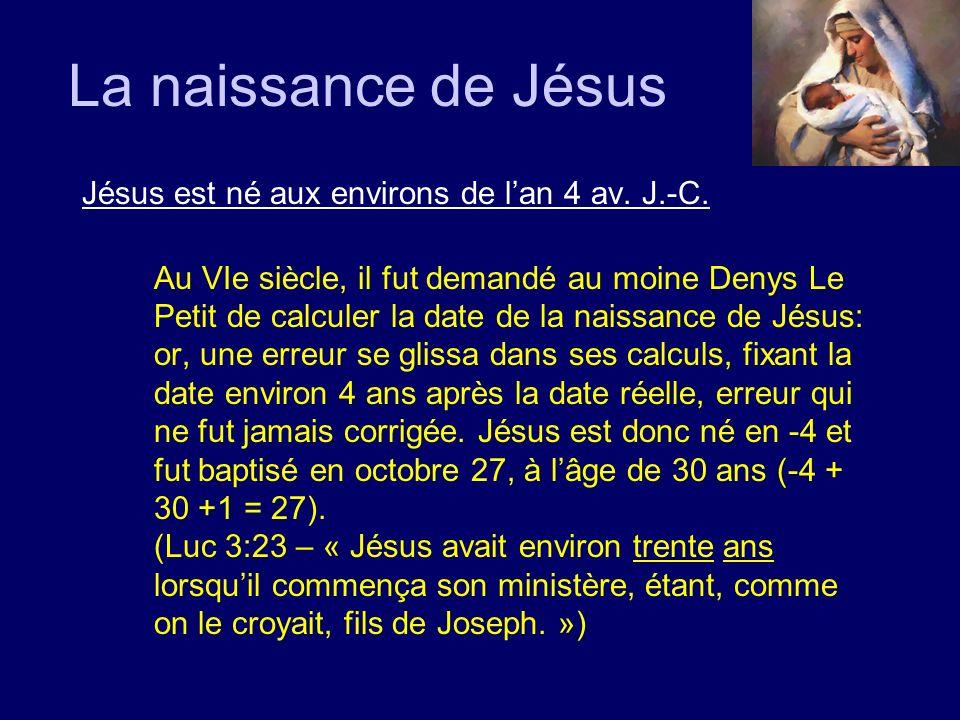 La naissance de Jésus Jésus est né aux environs de lan 4 av. J.-C. Au VIe siècle, il fut demandé au moine Denys Le Petit de calculer la date de la nai