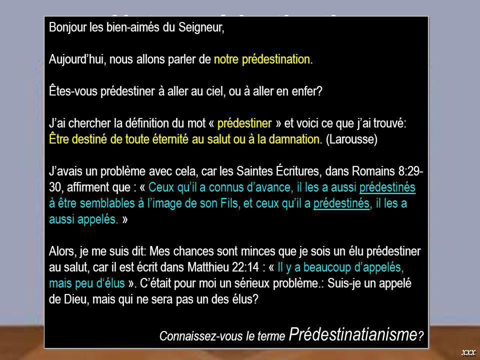 Notre prédestination xxx Bonjour les bien-aimés du Seigneur, Aujourdhui, nous allons parler de notre prédestination.