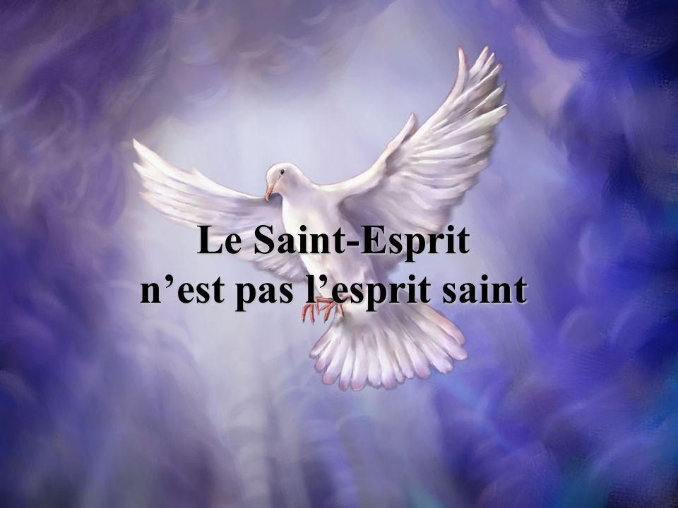 Le Saint-Esprit nest pas lesprit saint