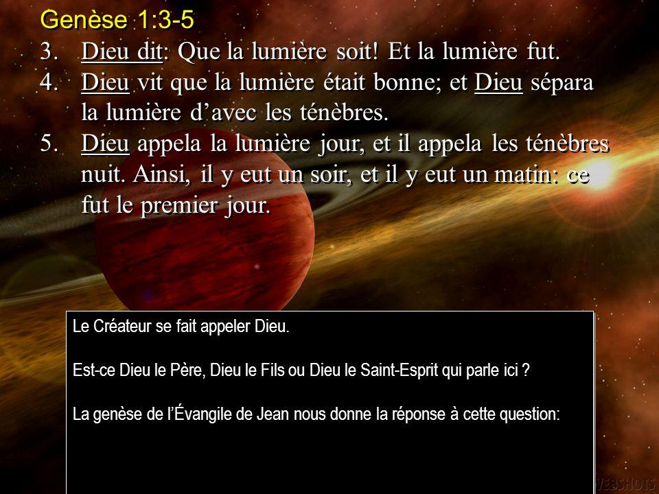 Genèse 1:3-5 3.Dieu dit: Que la lumière soit.Et la lumière fut.