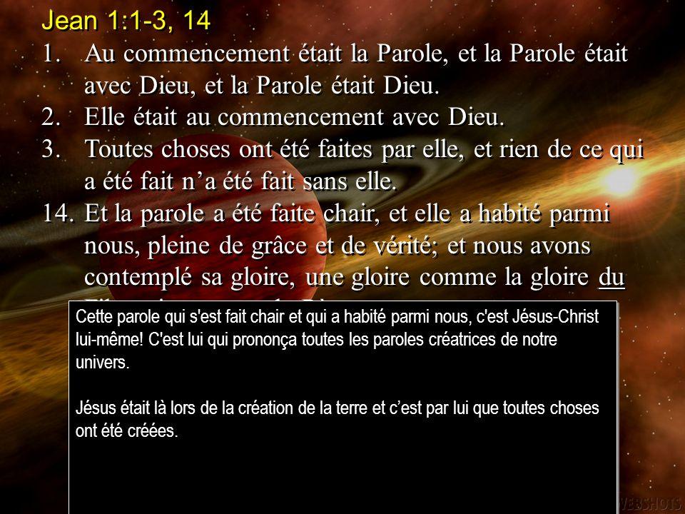 Jean 1:1-3, 14 1.Au commencement était la Parole, et la Parole était avec Dieu, et la Parole était Dieu.