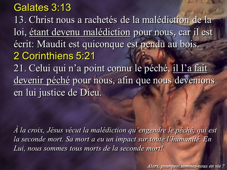 Galates 3:13 13. Christ nous a rachetés de la malédiction de la loi, étant devenu malédiction pour nous, car il est écrit: Maudit est quiconque est pe