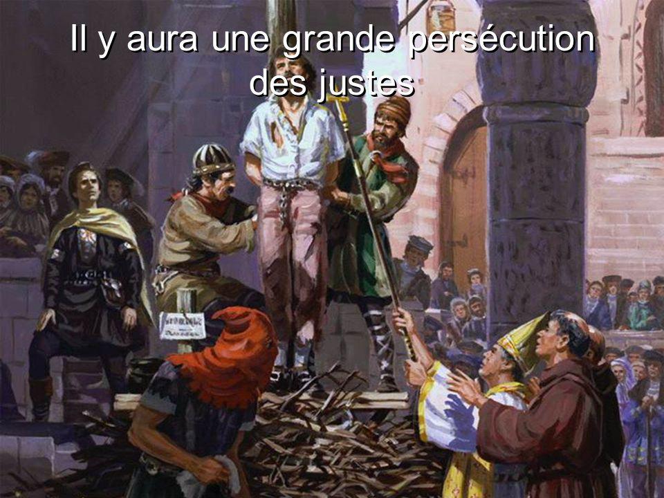 Il y aura une grande persécution des justes