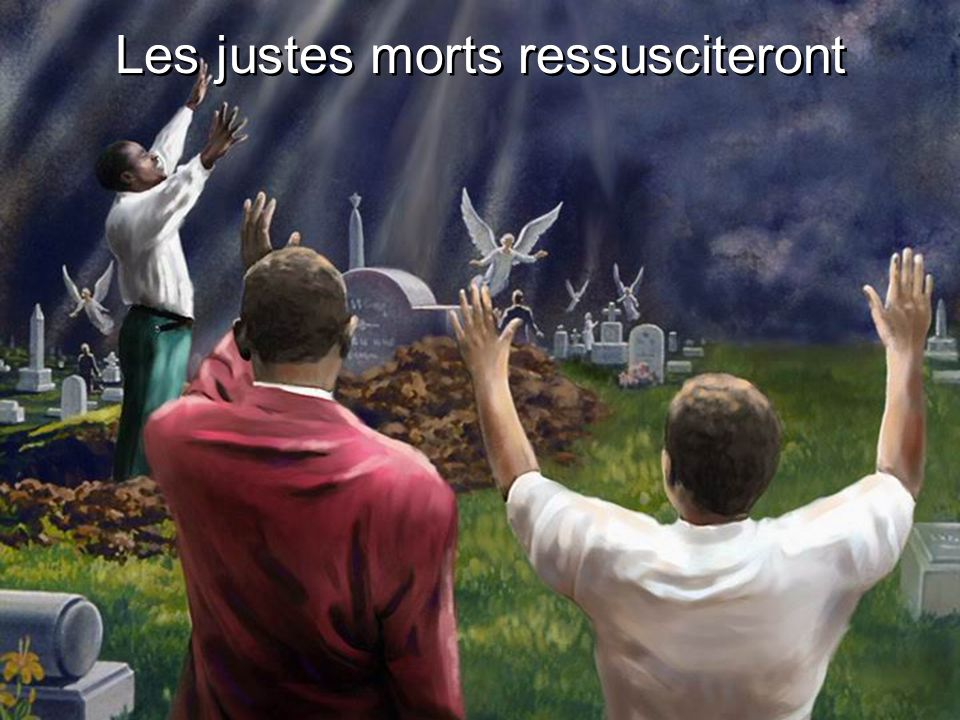 Les justes morts ressusciteront