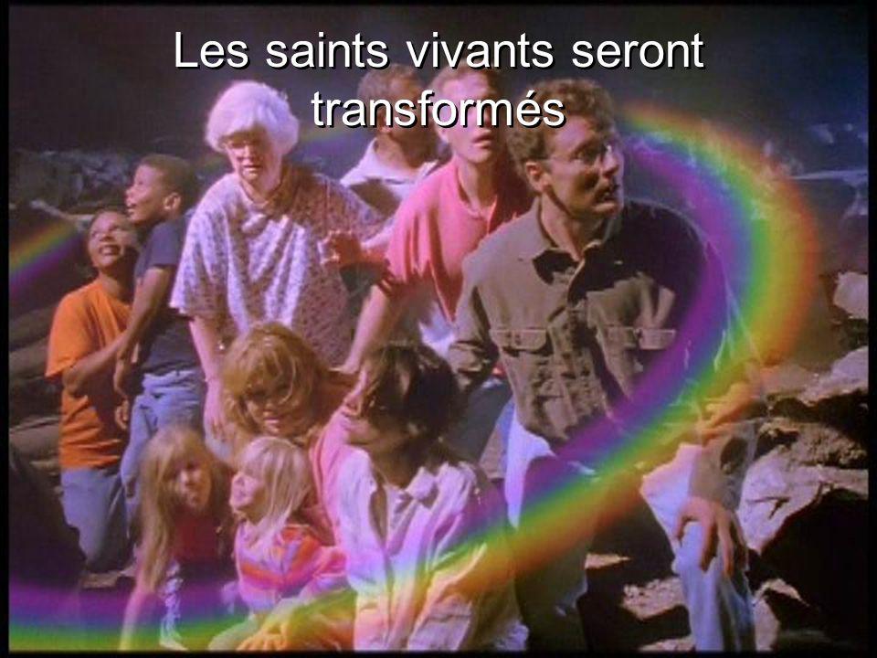 Les saints vivants seront transformés