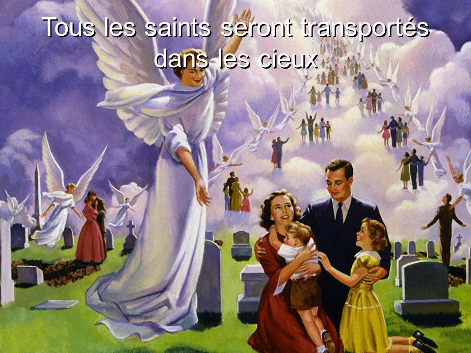 Tous les saints seront transportés dans les cieux