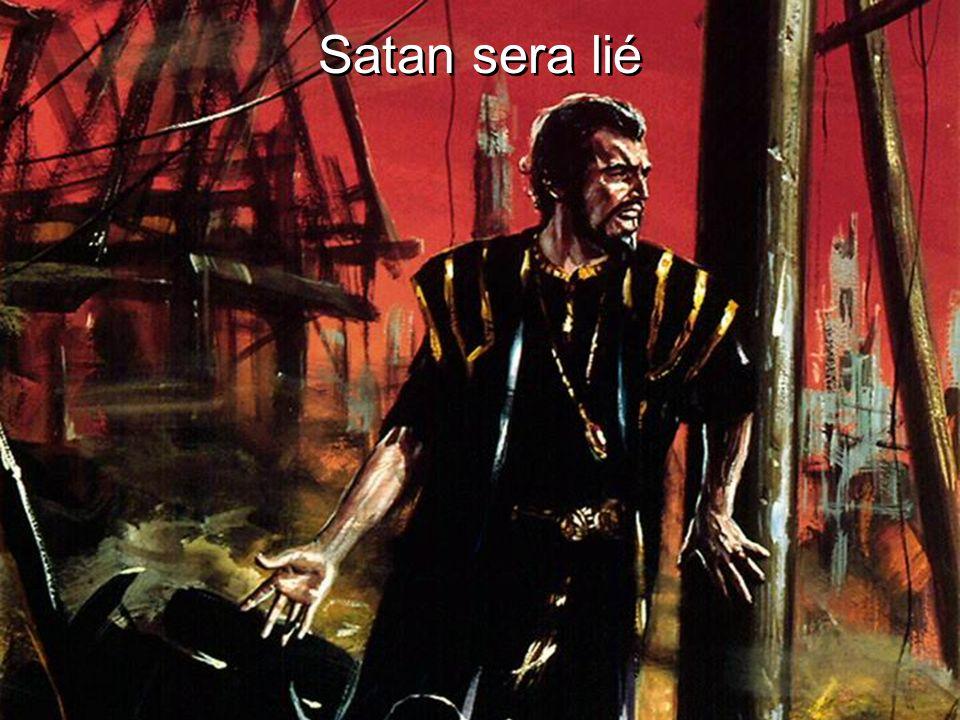 Satan sera lié