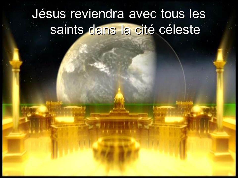 Jésus reviendra avec tous les saints dans la cité céleste