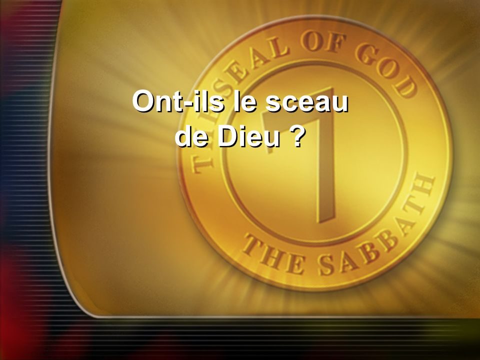 Ont-ils le sceau de Dieu ? Ont-ils le sceau de Dieu ?