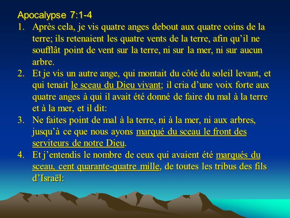Apocalypse 7:1-4 1.Après cela, je vis quatre anges debout aux quatre coins de la terre; ils retenaient les quatre vents de la terre, afin quil ne souf