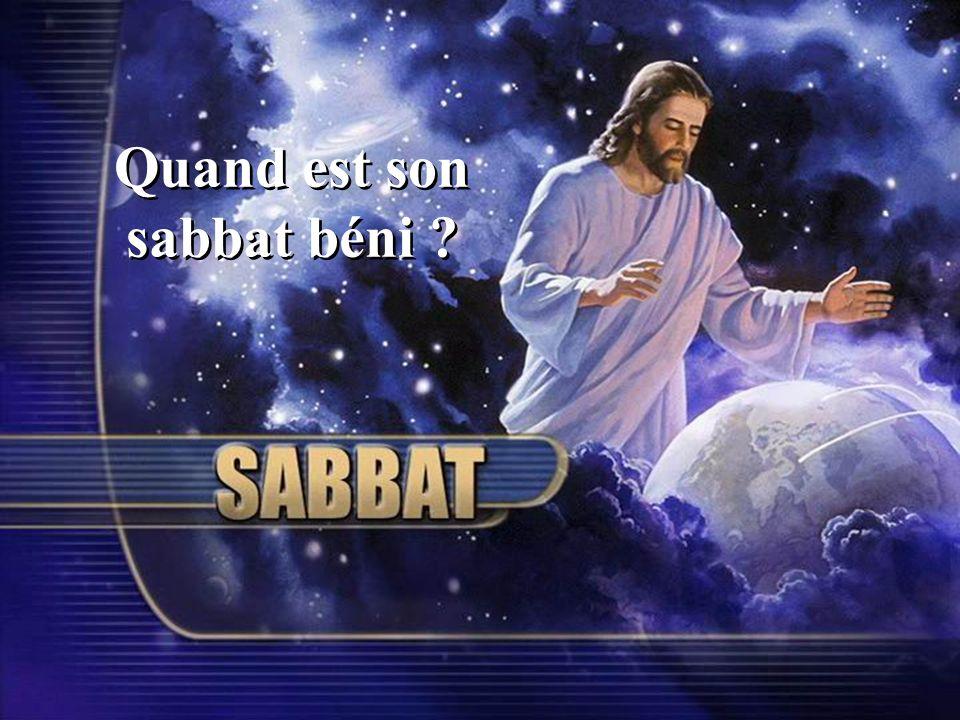 Quand est son sabbat béni ?