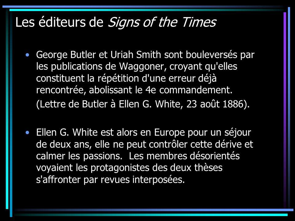 Les éditeurs de Signs of the Times George Butler et Uriah Smith sont bouleversés par les publications de Waggoner, croyant qu'elles constituent la rép