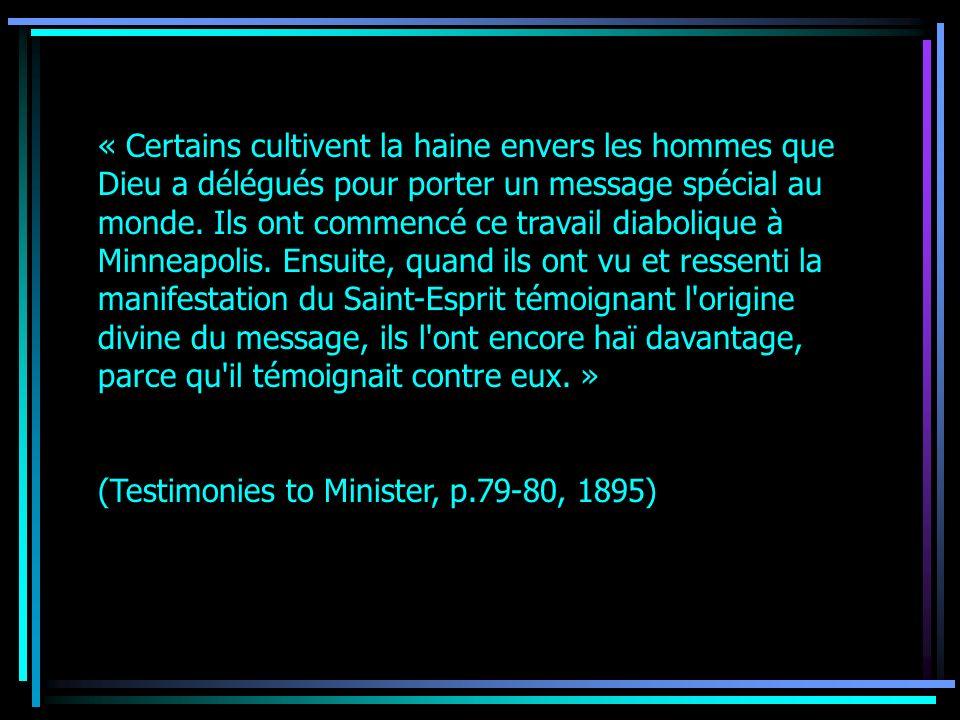 « Certains cultivent la haine envers les hommes que Dieu a délégués pour porter un message spécial au monde. Ils ont commencé ce travail diabolique à