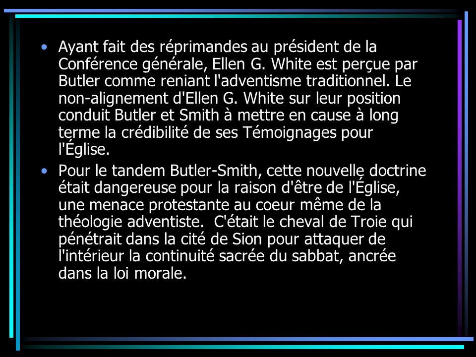 Ayant fait des réprimandes au président de la Conférence générale, Ellen G. White est perçue par Butler comme reniant l'adventisme traditionnel. Le no