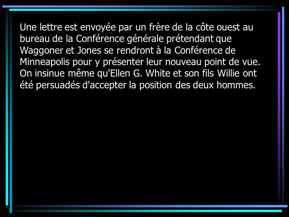 Une lettre est envoyée par un frère de la côte ouest au bureau de la Conférence générale prétendant que Waggoner et Jones se rendront à la Conférence