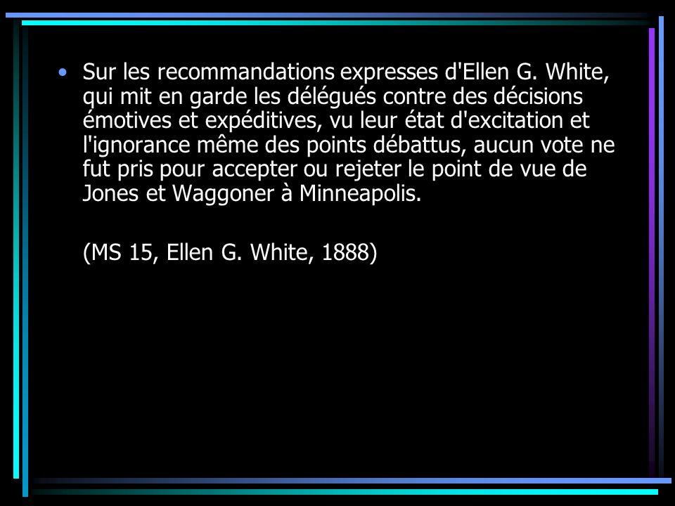 Sur les recommandations expresses d'Ellen G. White, qui mit en garde les délégués contre des décisions émotives et expéditives, vu leur état d'excitat