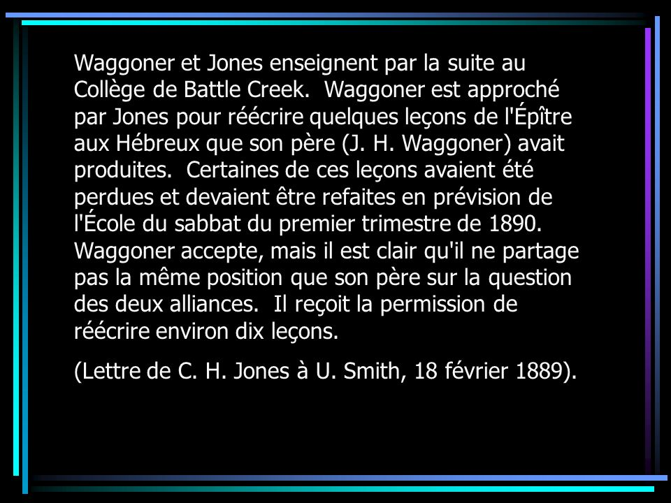 Waggoner et Jones enseignent par la suite au Collège de Battle Creek.