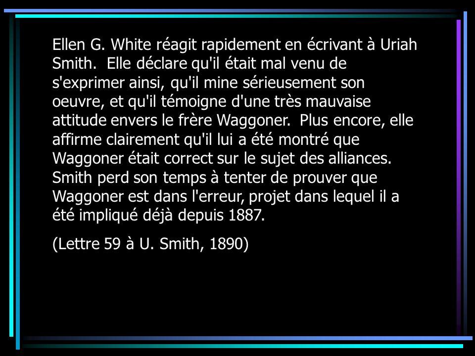 Ellen G. White réagit rapidement en écrivant à Uriah Smith. Elle déclare qu'il était mal venu de s'exprimer ainsi, qu'il mine sérieusement son oeuvre,
