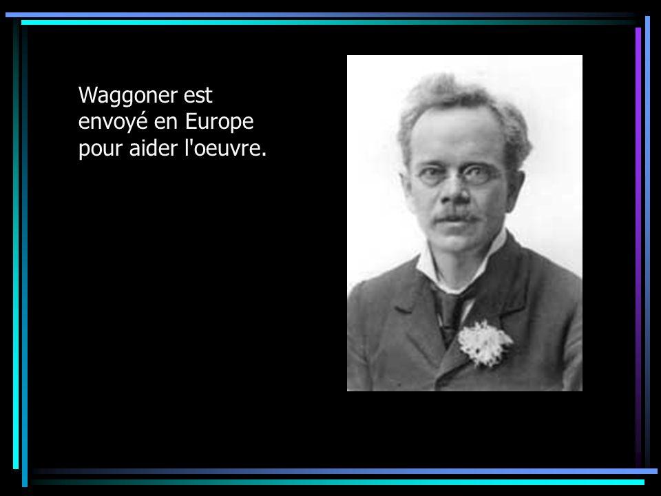 Waggoner est envoyé en Europe pour aider l'oeuvre.
