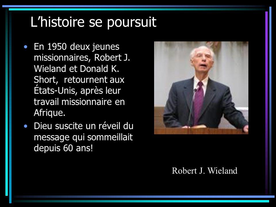 Lhistoire se poursuit En 1950 deux jeunes missionnaires, Robert J. Wieland et Donald K. Short, retournent aux États-Unis, après leur travail missionna