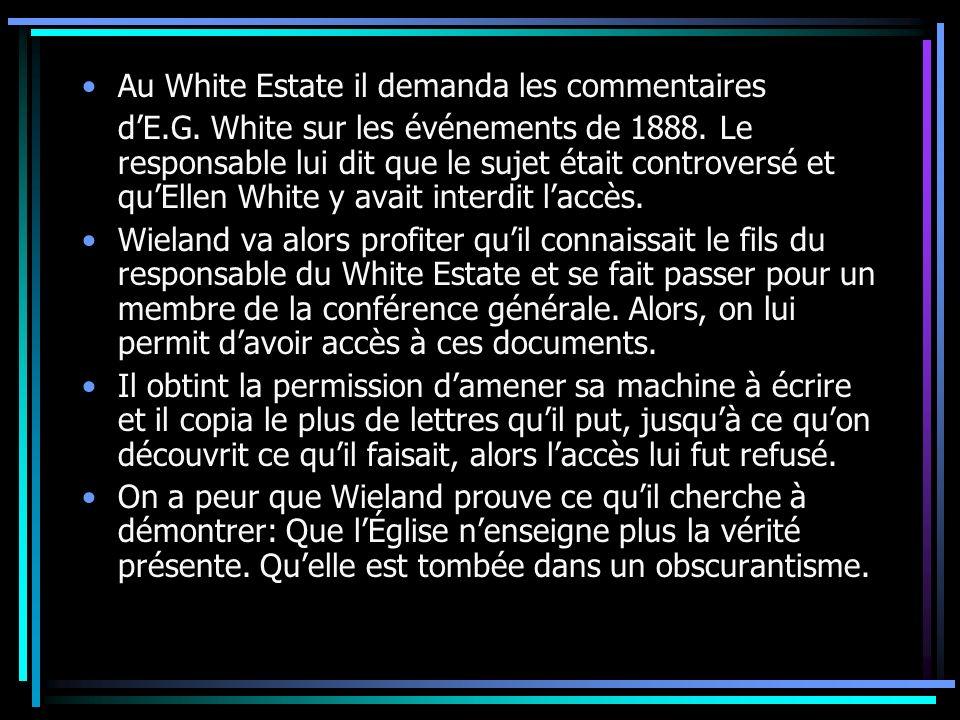 Au White Estate il demanda les commentaires dE.G. White sur les événements de 1888. Le responsable lui dit que le sujet était controversé et quEllen W