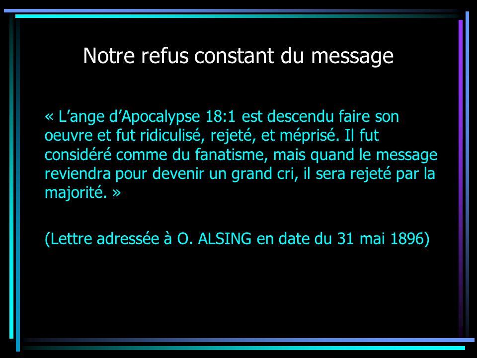 « Lange dApocalypse 18:1 est descendu faire son oeuvre et fut ridiculisé, rejeté, et méprisé. Il fut considéré comme du fanatisme, mais quand le messa