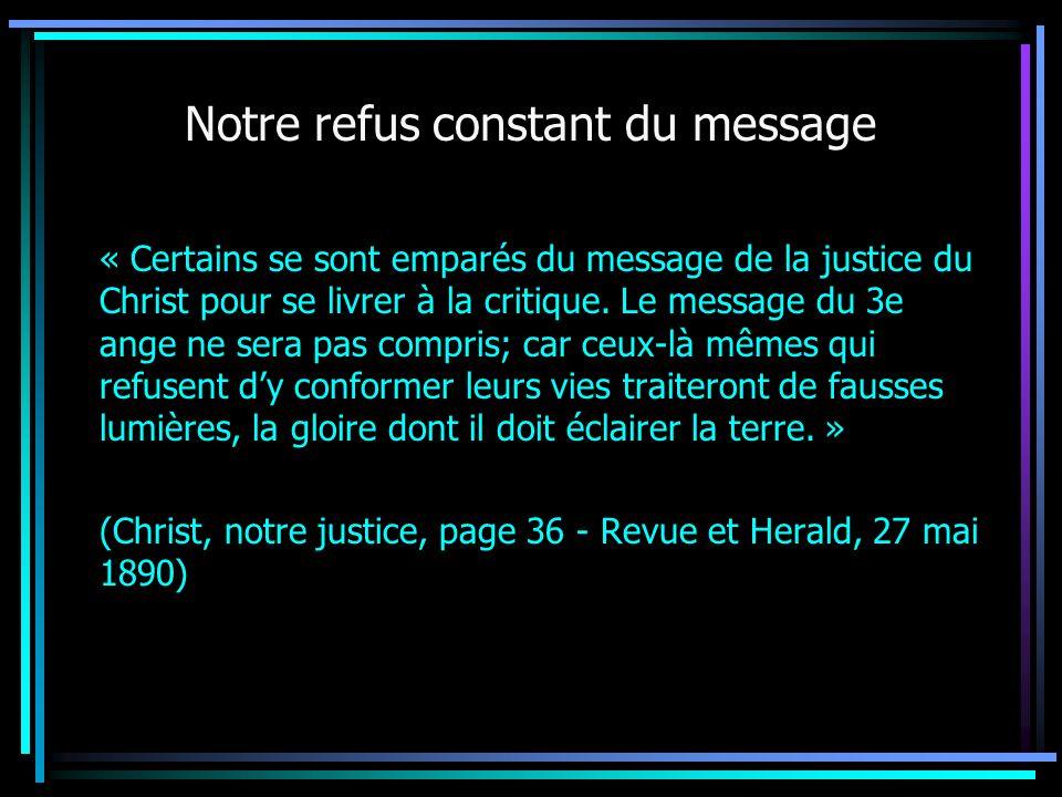 « Certains se sont emparés du message de la justice du Christ pour se livrer à la critique. Le message du 3e ange ne sera pas compris; car ceux-là mêm