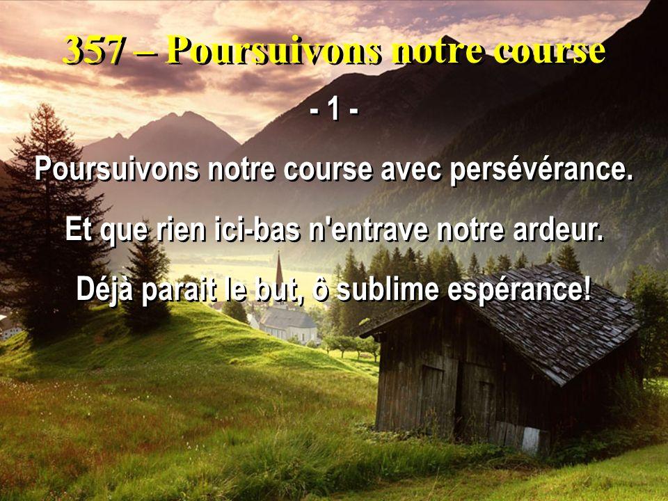 357 – Poursuivons notre course - 1 - Poursuivons notre course avec persévérance.