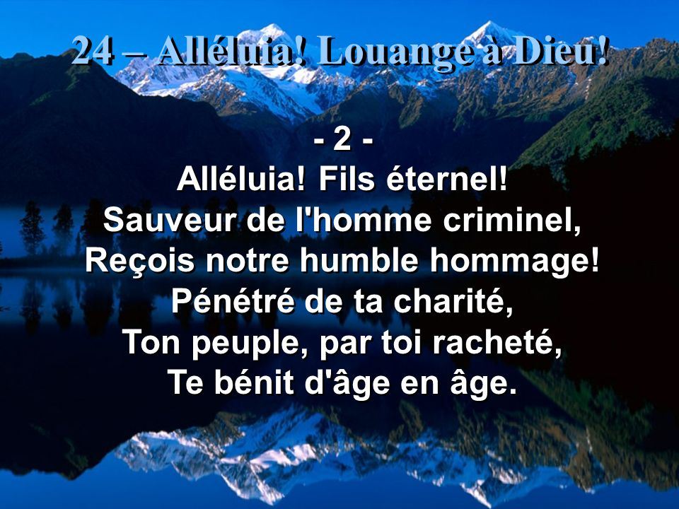 24 – Alléluia.Louange à Dieu. - 3 - Alléluia. Céleste Esprit.