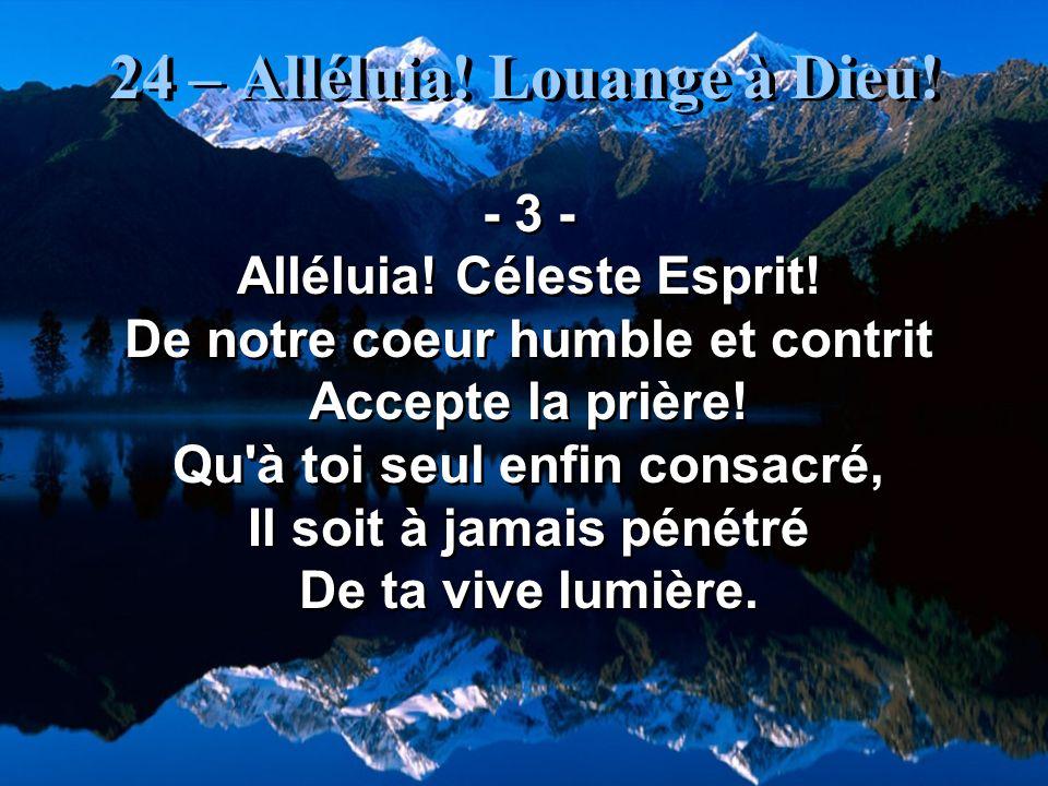 24 – Alléluia.Louange à Dieu. - 4 - Alléluia. Dieu trois fois saint.