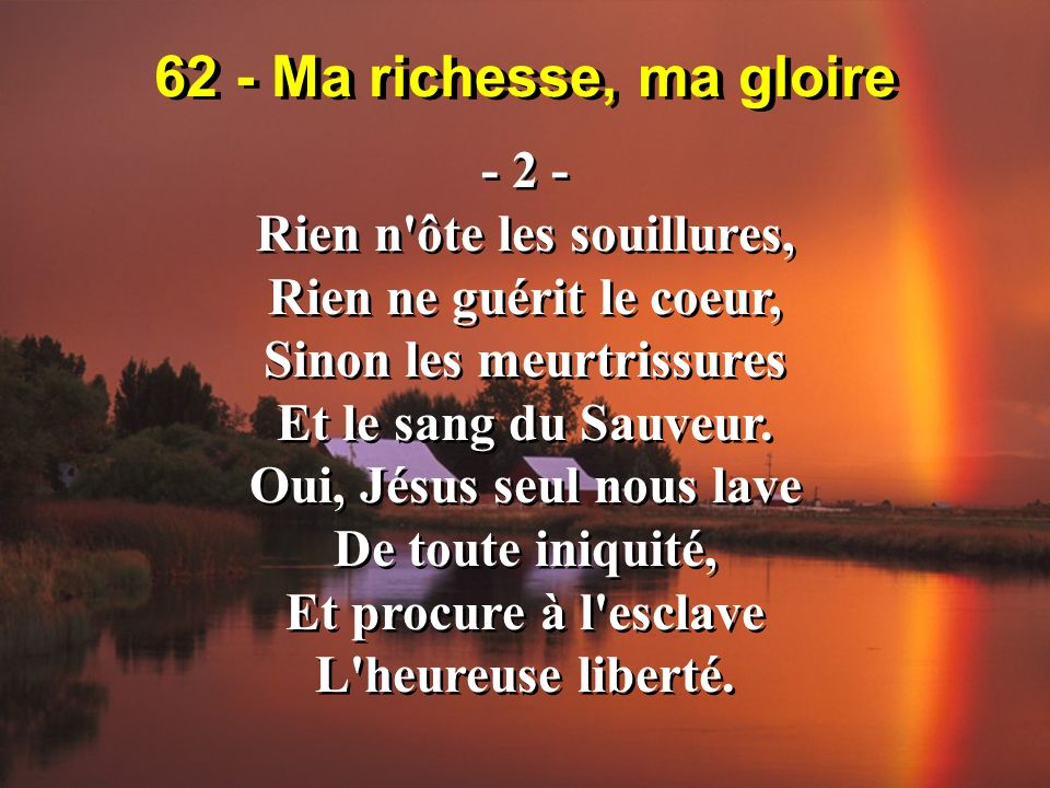 62 - Ma richesse, ma gloire - 3 - Oh.