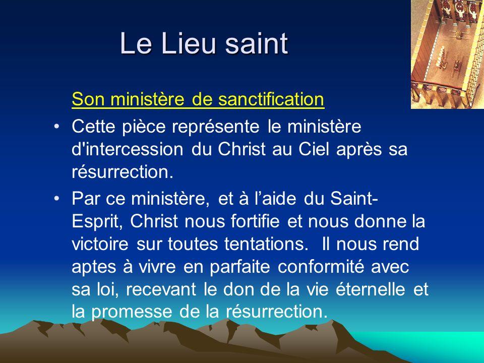 Son ministère de sanctification Cette pièce représente le ministère d'intercession du Christ au Ciel après sa résurrection. Par ce ministère, et à lai