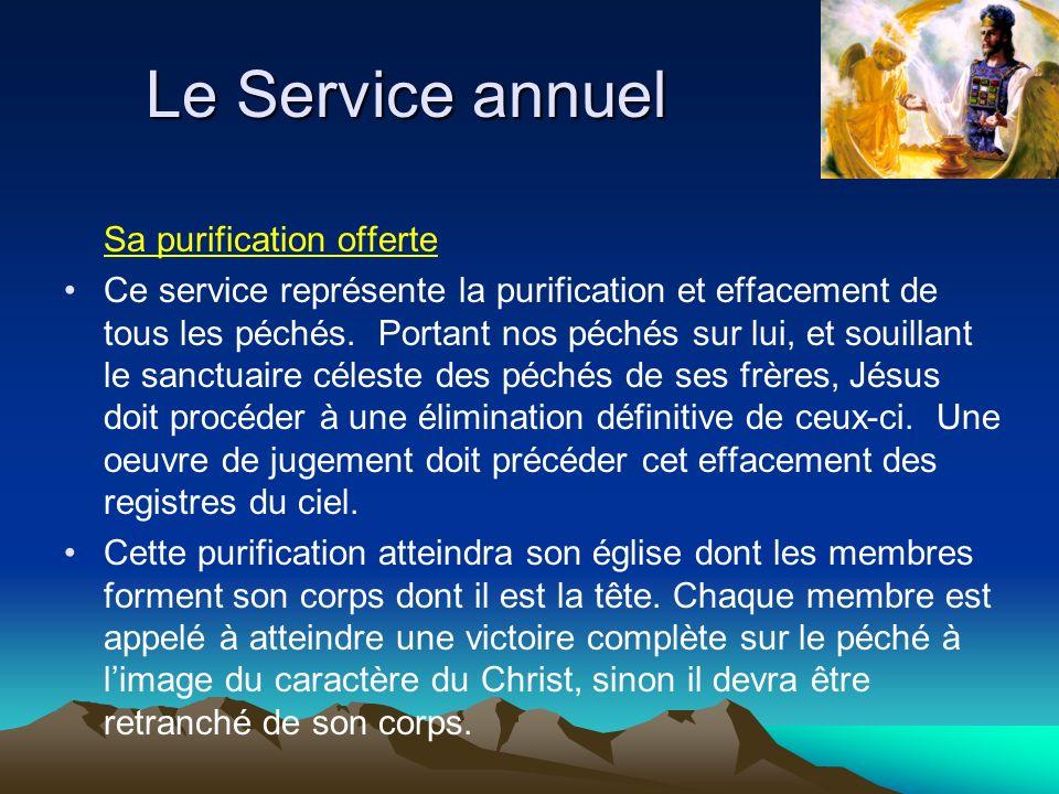 Sa purification offerte Ce service représente la purification et effacement de tous les péchés. Portant nos péchés sur lui, et souillant le sanctuaire