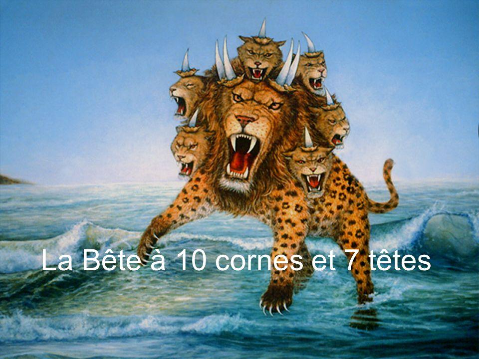 Apocalypse 13:1-2 1.Puis je vis monter de la mer une bête qui avait dix cornes et sept têtes...
