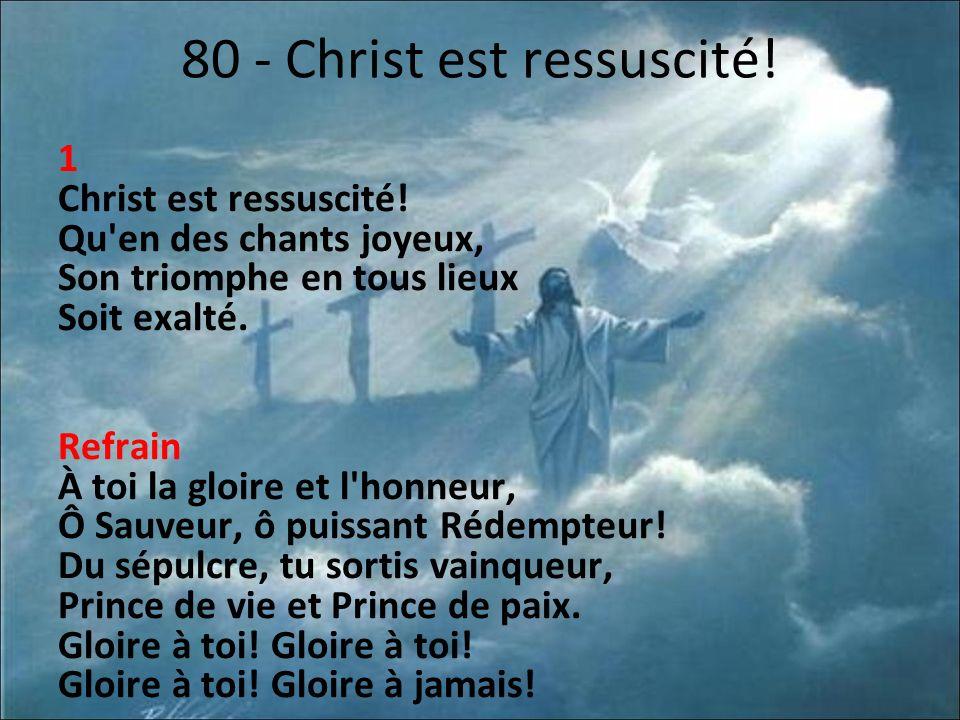 80 - Christ est ressuscité.1 Christ est ressuscité.