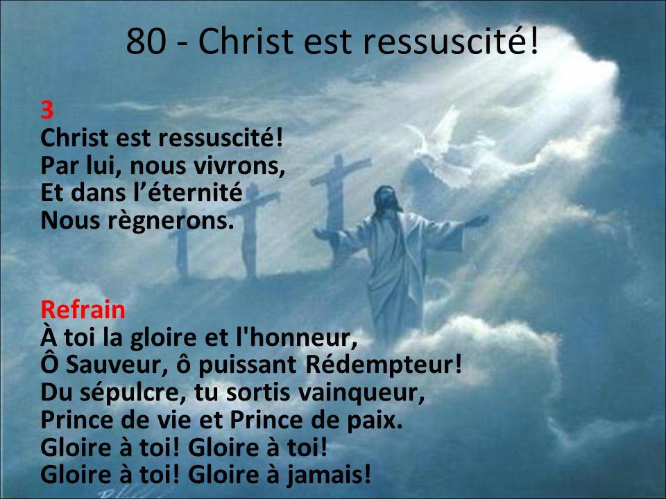 80 - Christ est ressuscité.3 Christ est ressuscité.