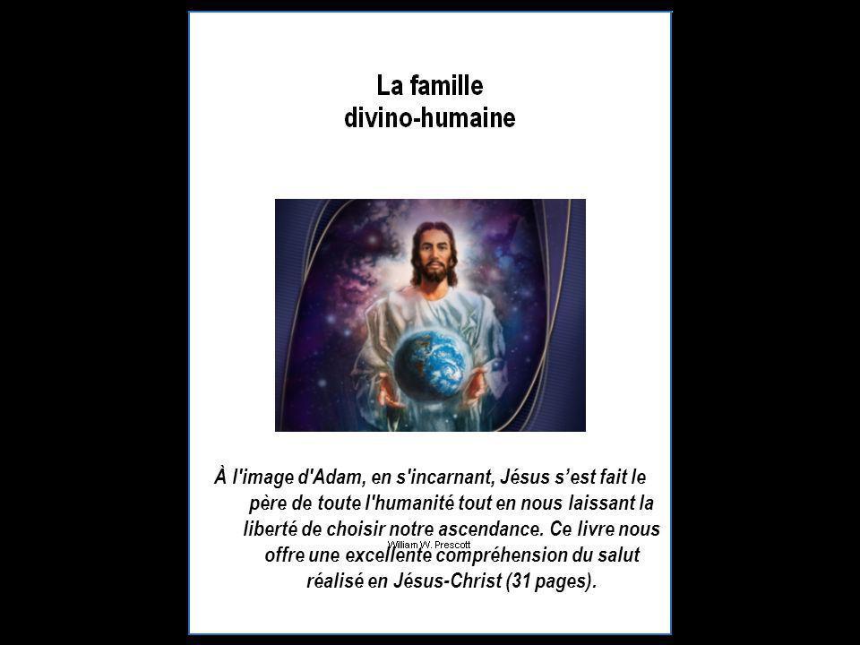 À l'image d'Adam, en s'incarnant, Jésus sest fait le père de toute l'humanité tout en nous laissant la liberté de choisir notre ascendance. Ce livre n