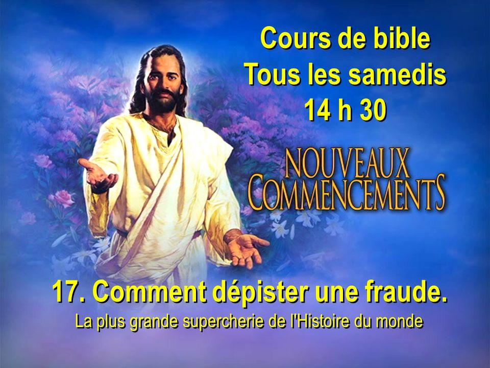 Cours de bible Tous les samedis 14 h 30 Cours de bible Tous les samedis 14 h 30 17.