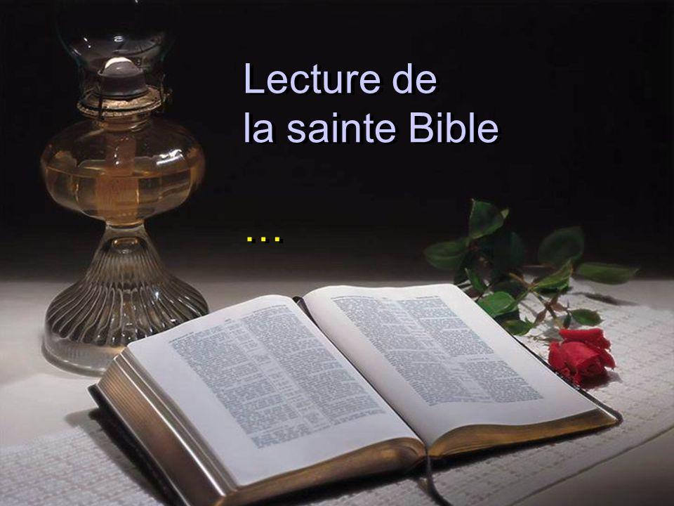 Lecture de la sainte Bible …