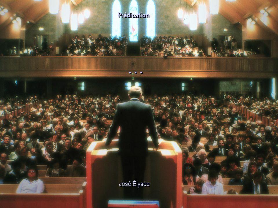 … … José Élysée Prédication