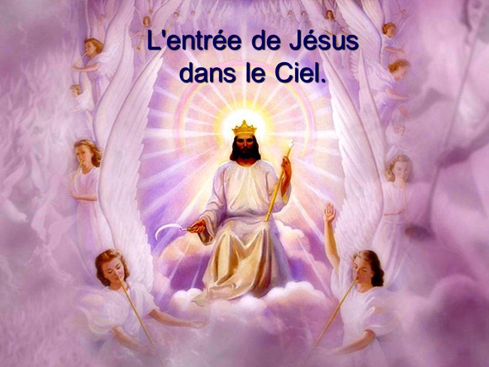 L'entrée de Jésus dans le Ciel.
