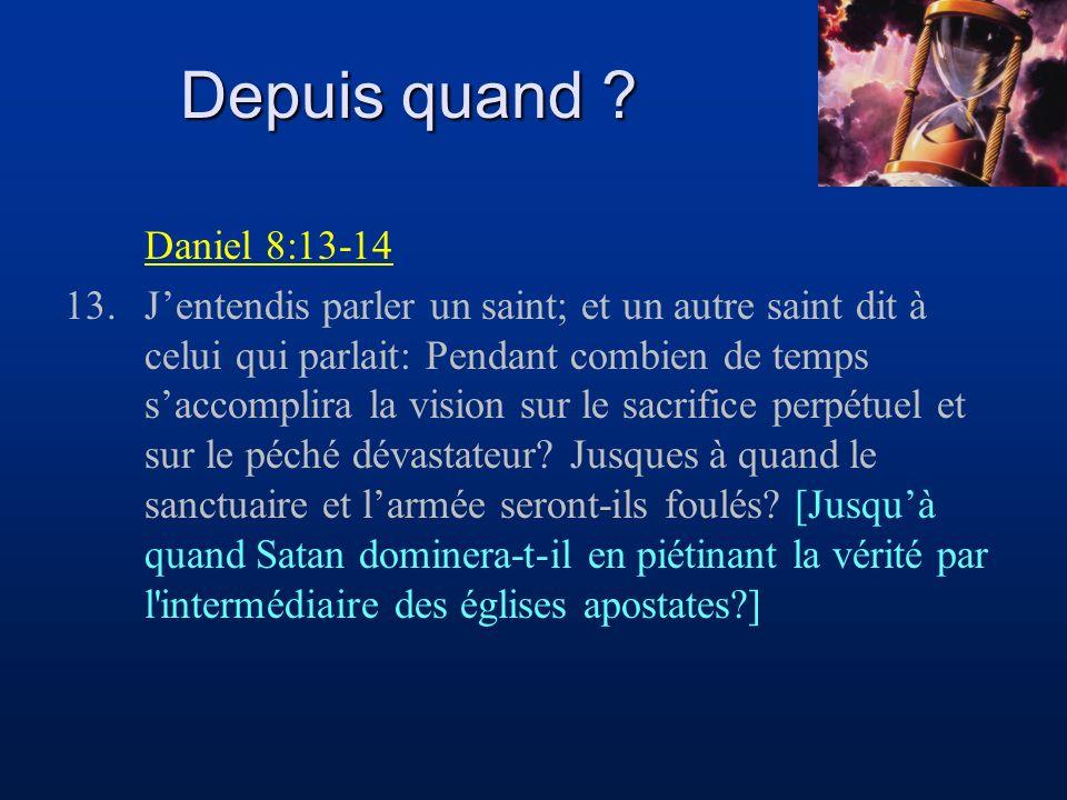 Daniel 8:13-14 13.Jentendis parler un saint; et un autre saint dit à celui qui parlait: Pendant combien de temps saccomplira la vision sur le sacrific