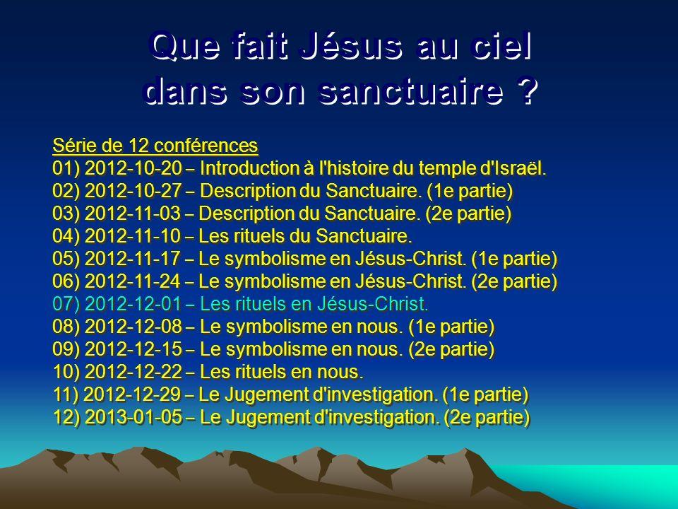Série de 12 conférences 01) 2012-10-20 – Introduction à l'histoire du temple d'Israël. 02) 2012-10-27 – Description du Sanctuaire. (1e partie) 03) 201
