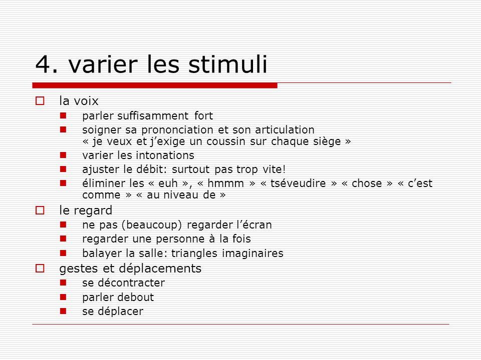 4. varier les stimuli la voix parler suffisamment fort soigner sa prononciation et son articulation « je veux et jexige un coussin sur chaque siège »
