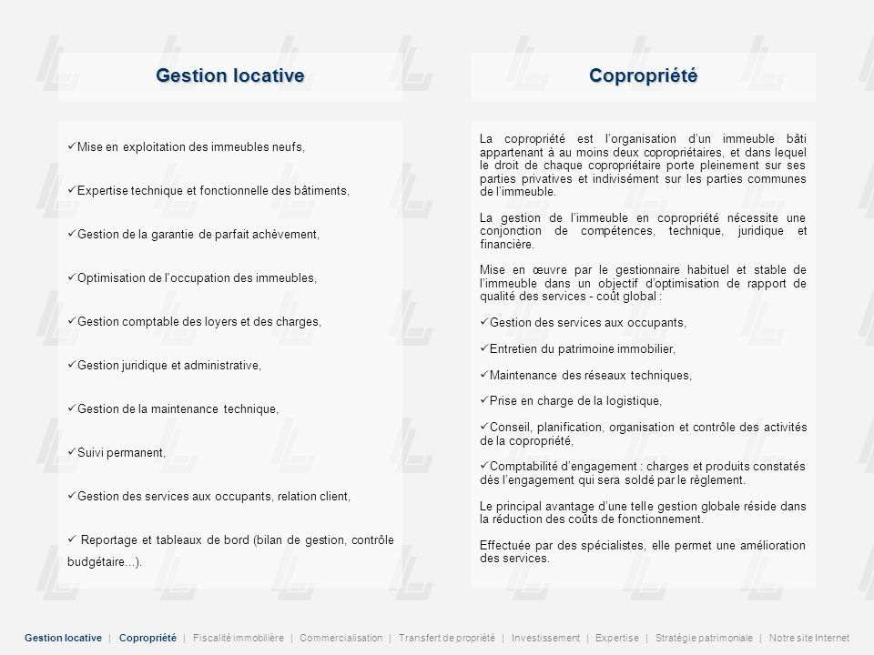 Gestion locative   Copropriété   Fiscalité immobilière   Commercialisation   Transfert de propriété   Investissement   Expertise   Stratégie patrimoni