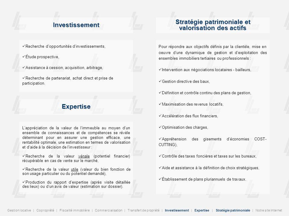 Gestion locative | Copropriété | Fiscalité immobilière | Commercialisation | Transfert de propriété | Investissement | Expertise | Stratégie patrimoni