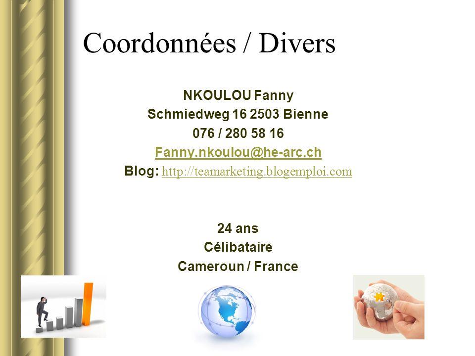 Coordonnées / Divers NKOULOU Fanny Schmiedweg 16 2503 Bienne 076 / 280 58 16 Fanny.nkoulou@he-arc.ch Blog: http://teamarketing.blogemploi.com http://teamarketing.blogemploi.com 24 ans Célibataire Cameroun / France