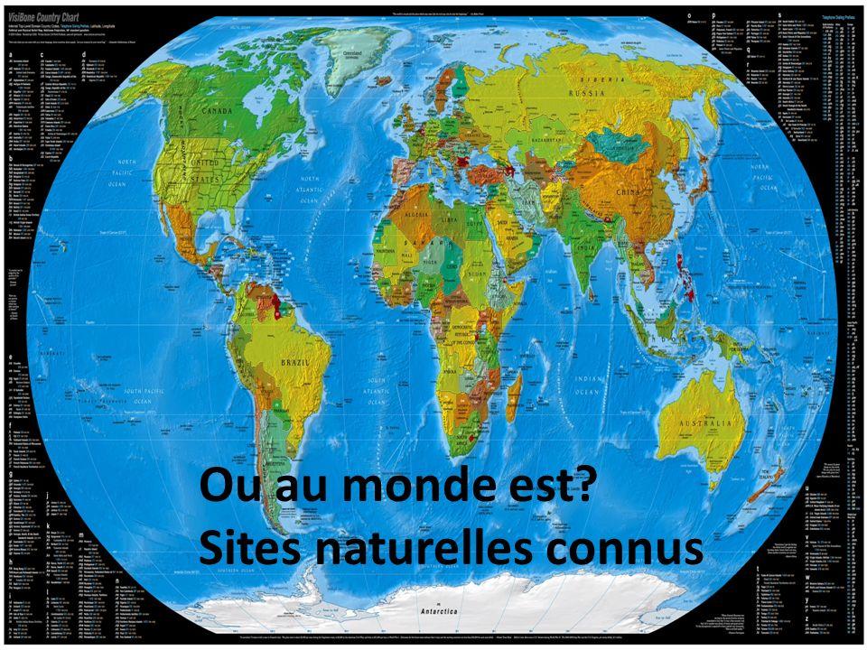 Ou au monde est? Sites naturelles connus