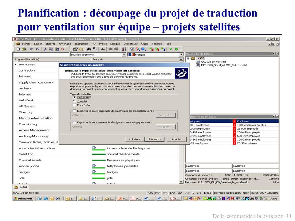 De la commande à la livraison 11 Planification : découpage du projet de traduction pour ventilation sur équipe – projets satellites
